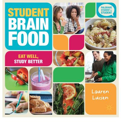 Student Brain Food Lauren Lucien 9781137297044