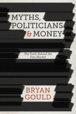 Myths, Politicians and Money