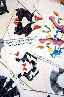 Basic Motivation and Human Behaviour 2016 : Control, Affiliation and Self-Expression