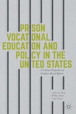 Prison Vocational Education and Policy in the United States 2016 : A Critical Perspective on Evidence-Based Reform