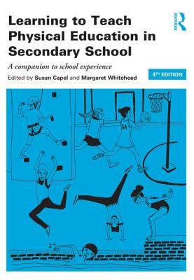 Learning to Teach Physical Education in the Secondary School : A Companion to School Experience