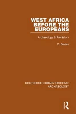 West Africa Before the Europeans : Archaeology & Prehistory