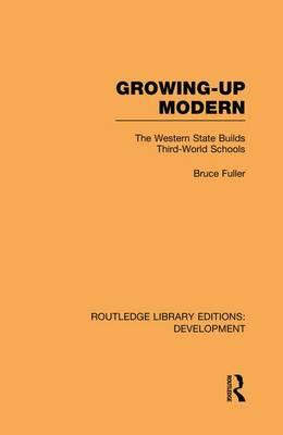 Growing-Up Modern : The Western State Builds Third-World Schools