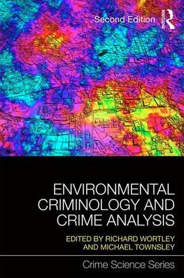Environmental Criminology and Crime Analysis : Situating the Theory, Analytic Approach and Application