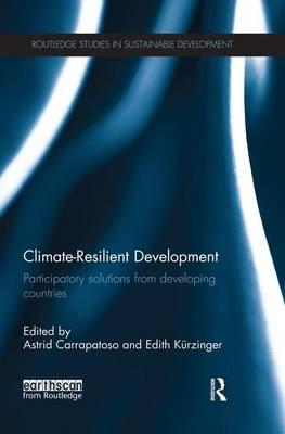 Climate-Resilient Development : Participatory Solutions from Developing Countries