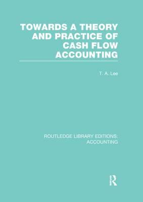 Towards a Theory and Practice of Cash Flow Accounting