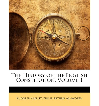 The History of the English Constitution, Volume 1