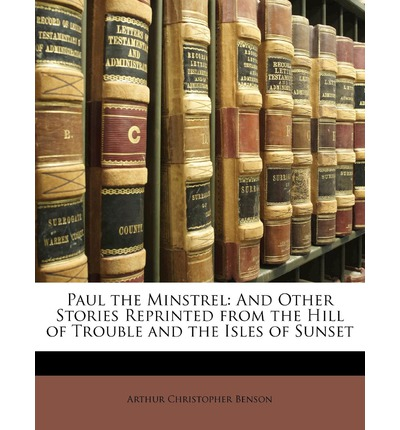 Pdf lädt Bücher herunter Paul the Minstrel : And Other Stories Reprinted from the Hill of Trouble and the Isles of Sunset in German