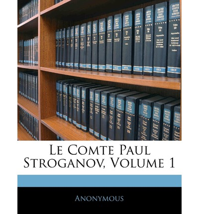 Le Comte Paul Stroganov, Volume 1