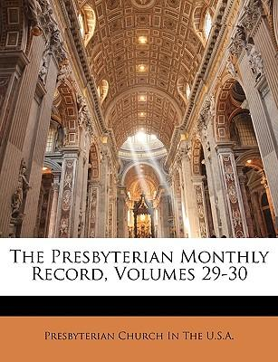 The Presbyterian Monthly Record, Volumes 29-30
