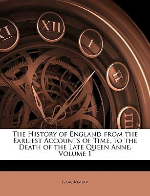 The History of England from the Earliest Accounts of Time, to the Death of the Late Queen Anne, Volume 1