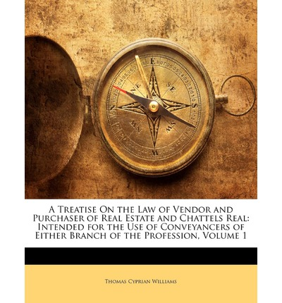 Download di ebook gratuiti per tablet Android A Treatise on the Law of Vendor and Purchaser of Real Estate and Chattels Real : Intended for the Use of Conveyancers of Either Branch of the Profession, Volume 1 ePub by Thomas Cyprian Williams