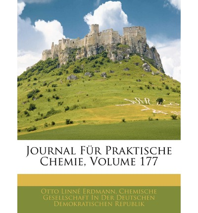 Journal Fur Praktische Chemie, Volume 177