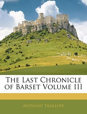 The Last Chronicle of Barset Volume III