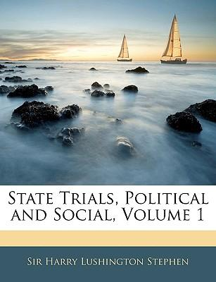 State Trials, Political and Social, Volume 1