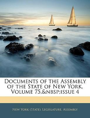 Documents of the Assembly of the State of New York, Volume 75, Issue 4