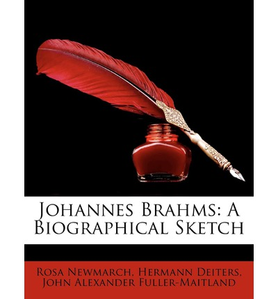 biographical sketch of johannes brahms Johannes brahms: a biographical sketch fisher unwin (reissued by cambridge university press, 2009 isbn 978-1-108-00479-4) charles rosen discusses a number of brahms.
