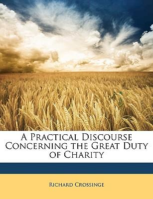 Free downloadable ebooks for android phones A Practical Discourse Concerning the Great Duty of Charity PDF DJVU FB2