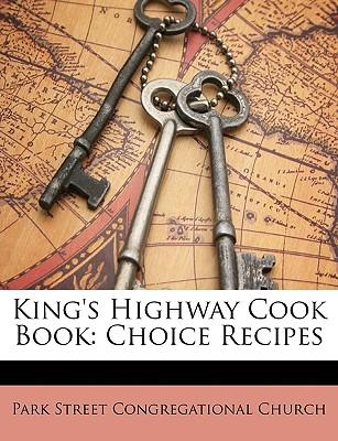 King's Highway Cook Book : Choice Recipes