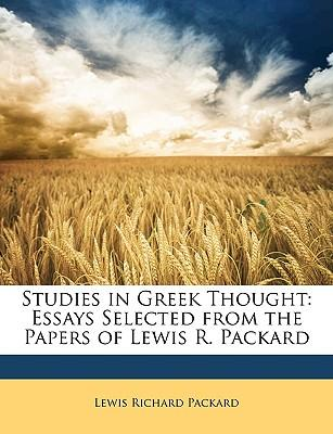 Studies in Greek Thought : Essays Selected from the Papers of Lewis R. Packard