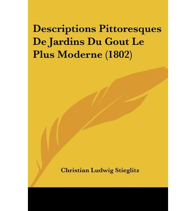 Descriptions pittoresques de jardins du gout le plus for Le jardin des 400 gouts