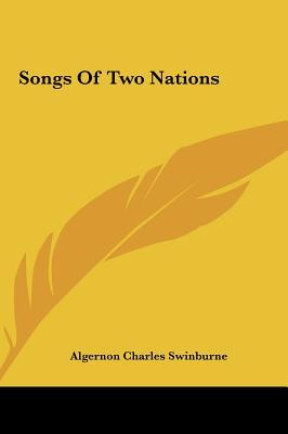 Read ebook online songs of two nations by algernon charles songs of two nations fandeluxe Document