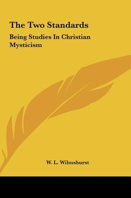 The Two Standards : Being Studies in Christian Mysticism