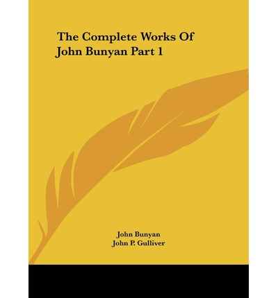 the life and work of john bunyan John bunyan was an english influenced john towards a religious life john's wife's name that he commenced this work during the second and.