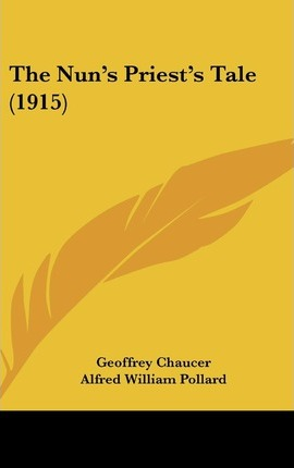 chaucer nuns priests tale Canterbury tales the nun's priest's tale by geoffrey chaucer source: on-line modern translation at virginia tech (no longer accessible) prologue and tale derive from two separate fileshypertext version prepared by dr joanne e gates.