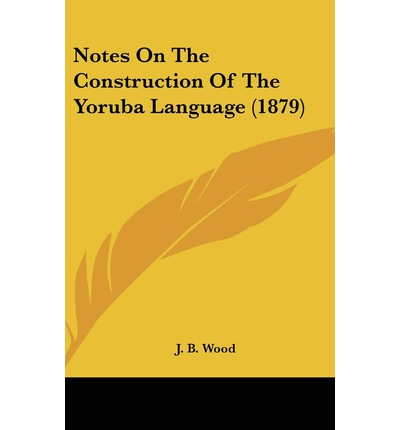 Notes on the Construction of the Yoruba Language (1879)