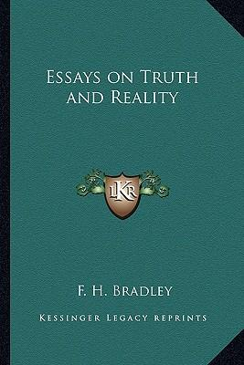essays on truth and reality bradley Essays on truth and reality by f h bradley buy essays on truth and reality online for rs - free shipping and cash on delivery all over india.