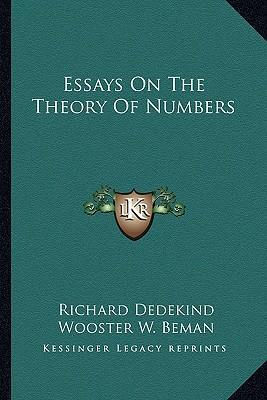 dedekind richard. essays on the theory of numbers Essays on the theory of numbers (dover books on mathematics) by richard dedekind, mathematics dover publications paperback good spine creases, wear to binding and pages from reading may contain limited notes, underlining or highlighting that does affect the text possible ex library copy.