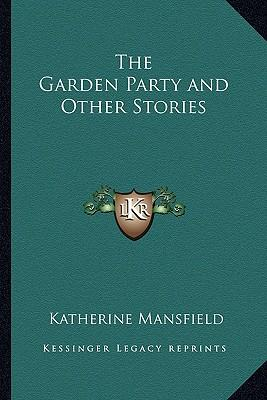 The garden party and other stories katherine mansfield 9781163073827 for The garden party katherine mansfield