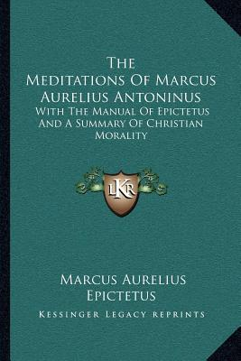 an overview of the christian principles in marcus aurelius meditations Buy meditations: a new translation by emperor of rome marcus aurelius & gregory hays from our christian books store - isbn: 9780679642602 & 0679642609 - overview presents.