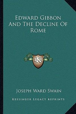 Edward gibbon and the decline and