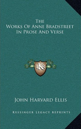 Biography and works of anne bradstreet