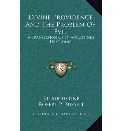 st augustine problem of evil essay Analysis of the confessions of st augustine this essay analysis of the of evil saint augustine searched for the answer on the problem of.
