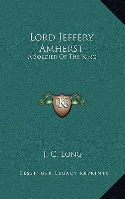 jeffery amherst General jeffery amherst served as commander in chief of the british army in north america during the seven years' war from 1758 until 1763 under amherst's leadership the british defeated french forces enabling the british crown to claim canada.