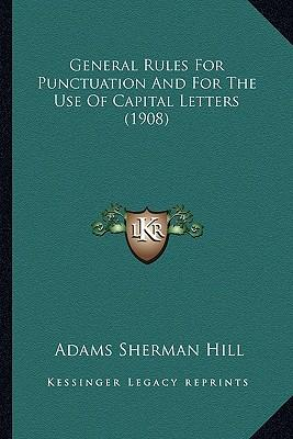 General Rules For Punctuation And For The Use Of Capital