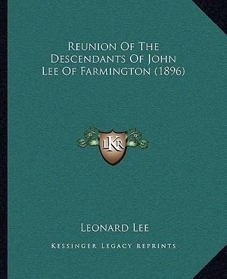 Reunion of the Descendants of John Lee of Farmington (1896)
