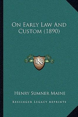 maine dissertations on early law and custom