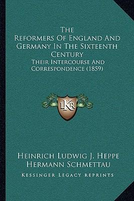 The Reformers of England and Germany in the Sixteenth Century : Their Intercourse and Correspondence (1859)