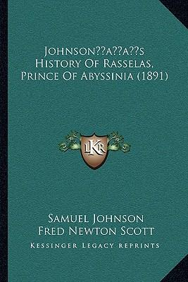 a review of the history of rasselas prince of abyssinia The history of rasselas, prince of abissinia was supposedly written in order for johnson to finance his mother's funeral johnson was perhaps influenced by the voyage to abyssinia by jer nimo lobo, which he translated in 1735.