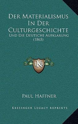 Der Materialismus in Der Culturgeschichte