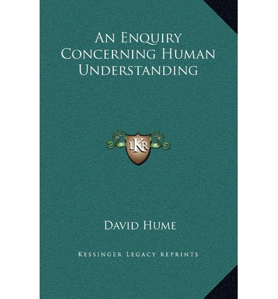 an analysis of david humes an inquiry concerning human understanding Review of david hume an enquiry concerning human understanding: a critical edition edited by tom l beauchamp fred wilson hume studies volume xxvix, number 1 (april, 2003) 143-149 your.
