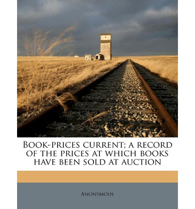 Book-Prices Current; A Record of the Prices at Which Books Have Been Sold at Auctio, Volume 36