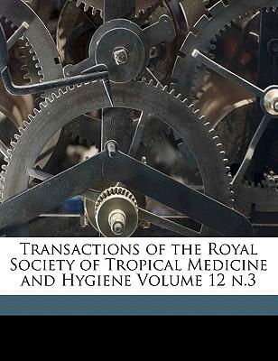 Transactions of the Royal Society of Tropical Medicine and Hygiene Volume 12 N.3