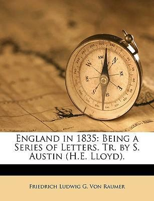 England in 1835 : Being a Series of Letters. Tr. by S. Austin (H.E. Lloyd).