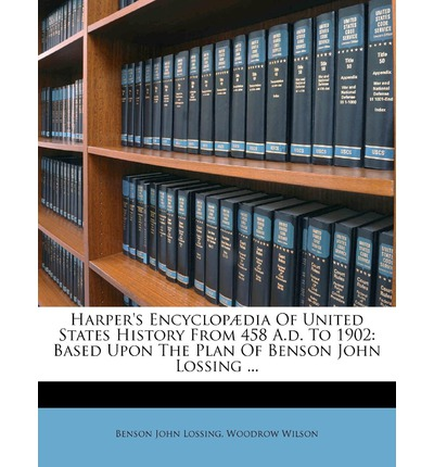 Kostenlose Computer-E-Books zum Herunterladen Harpers Encyclop Dia of United States History from 458 A.D. to 1902 : Based Upon the Plan of Benson John Lossing ... by Professor Benson John Lossing, Woodrow Wilson in German ePub 1175176117