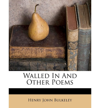 Walled in and Other Poems